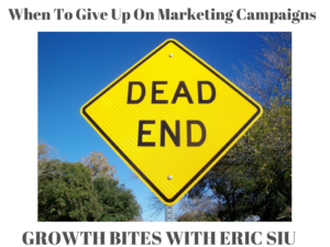 When To Give Up On Marketing Campaigns (3)
