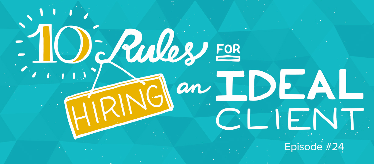 10 Rules for Hiring an Ideal Client