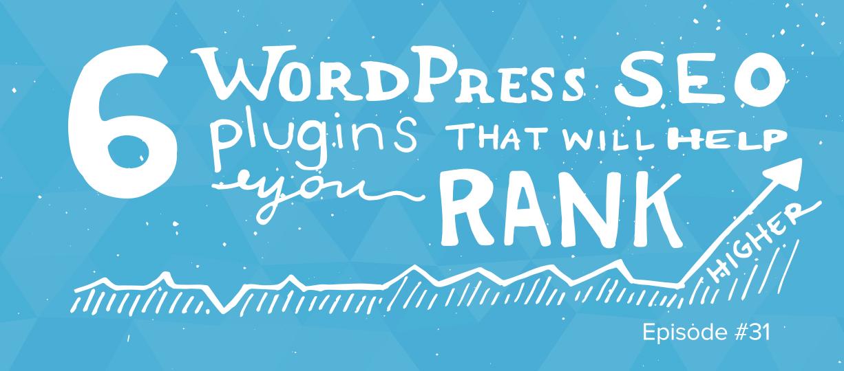 6 WordPress SEO Plugins that will Help You Rank Higher