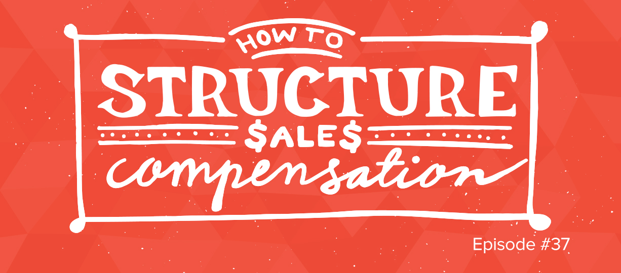 How to Structure Sales Compensation