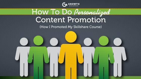 Growth Everywhere_How To Do Personalized Content Promotion