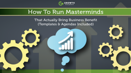How To Run Masterminds that Actually Bring Business