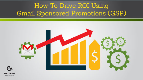 How To Drive ROI Using Gmail Sponsored Promotions (GSP)