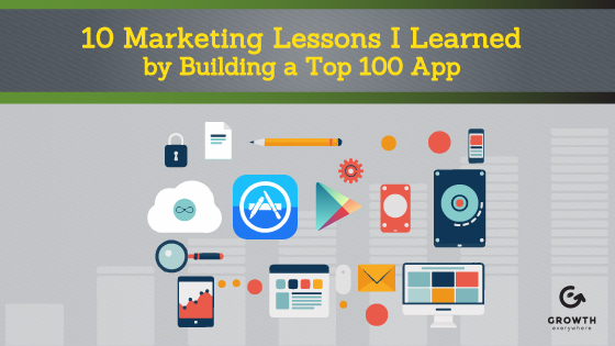 10 Marketing Lessons I Learned by Building a Top 100 App