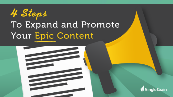 4 Steps To Expand and Promote Your Epic Content