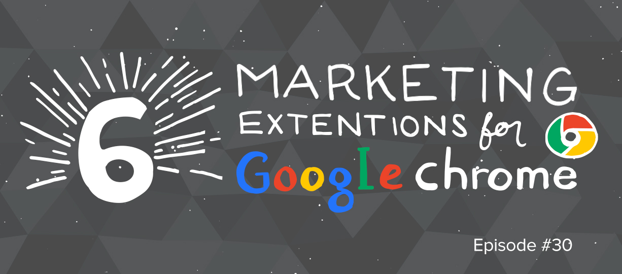 6 marketing extensions for google chrome