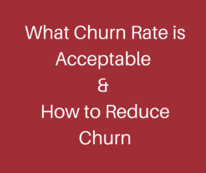What Churn Rate is Acceptable and How to Reduce Churn