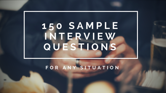 150 sample interview questions for any situation