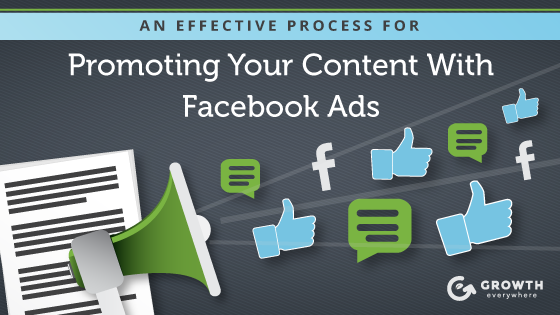 an effective process for promoting your content with facebook ads