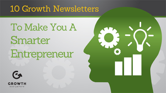 10 Growth Newsletters To Make You A Smarter Entrepreneur