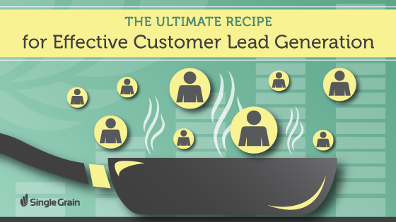 The Ultimate Recipe for Effective Customer Lead Generation_Single Grain