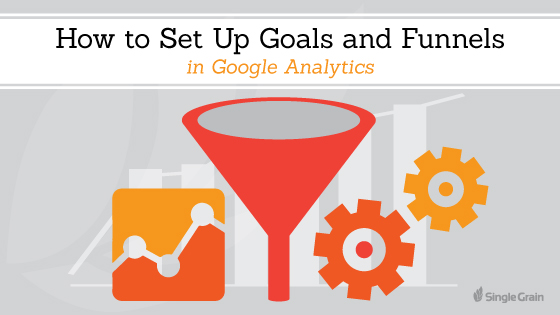 How to Set Up Goals and Funnels in Google Analytics
