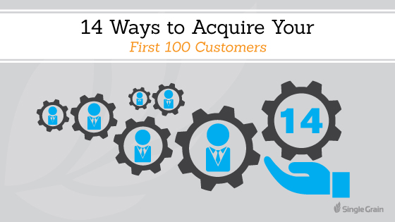 14 Ways to Acquire Your First 100 Customers