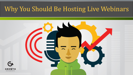 Why You Should Be Hosting Live Webinars