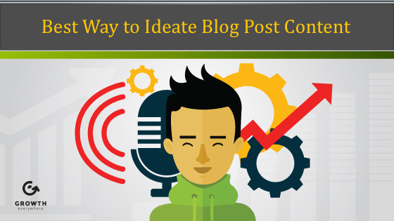 Best Way to Ideate Blog Post Content